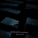 FINALE -Last Rebellion- (通常盤) C Tyte/DIAURA