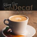 眠れない夜にゆったり味わうデカフェとリラックスピアノ/Relax α Wave