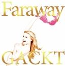 Faraway ~星に願いを~/GACKT