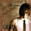 "ARE YOU ""FRIED CHICKENz""??/GACKT"