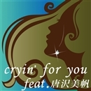 CRY'N FOR YOU feat.唐沢美帆/Kiichi