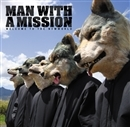 WELCOME TO THE NEWWORLD/MAN WITH A MISSION