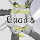 Quads/クリフエッジ & LGYankees & MAY'S & Noa