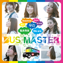 WE ARE BUS MASTER/BUS MASTER