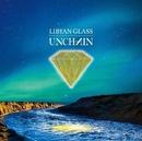 LIBYAN GLASS/UNCHAIN