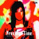 Precious Time~忘れてはいけない時間~/rajas