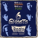 6 GHOSTS/THE BODIES