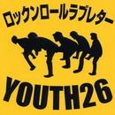 ロックンロールラブレター/YOUTH26