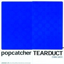 9 tablets/popcatcher & TEARDUCT