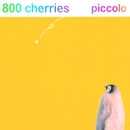 PICCOLO/800CHERRIES