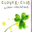CLOVER CLUB a clover compilation (1)/V.A