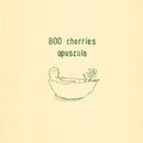 OPUSCULA/800CHERRIES
