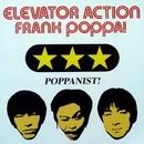 FRANK POPPA!/ELEVATOR ACTION