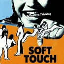 Positive Thinking/SOFT TOUCH