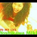 IN MY LIFE/吉川みき