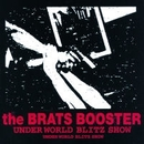 UNDER WORLD BLITZ SHOW/the BRATS BOOSTER