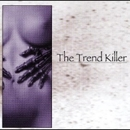 The Trend Killer/サディ