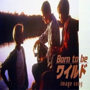 Born to be Wild image song/濱地毅