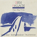 ZEN PALACE/Paul Bley Trio