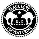 Copycat Crime/BLACK LOVE