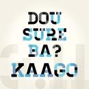 DOUSUREBA/KAAGO
