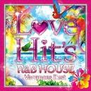 LOVE HIT'S ~R&B HOUSE Vacances Best~/V.A.