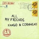 ALL MY FRIENDS feat. CORN HEAD/KAAGO