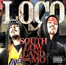 LOCO feat MO/SOUTH LOW LAND