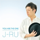 YOU ARE THE ONE/J-RU