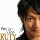 Positive Vibes/RUTY