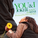 YOU & I by JOKER for 81TC feat KENJI/FILLMORE