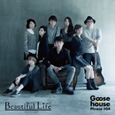 Goose house Phrase #04 Beautiful Life/Goose house