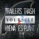 Yourself feat.HYENA,ES-PLANT/Trailers Trash