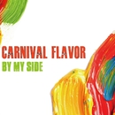 BY MY SIDE/Carnival Flavor