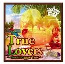 True Lovers~Sweet Reggae Trax~/V.A.