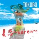 夏恋~karen~/TAKURO from BIRTH ALL STARZ
