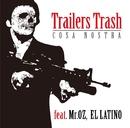 COSA NOSTRA feat. Mr.OZ,EL LATINO/Trailers Trash