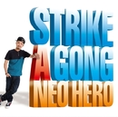 STRIKE A GONG/NEO HERO