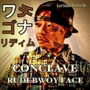 CONCLAVE/RUDEBWOY FACE