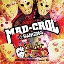 MAD-CROC☆BANGING/アリス十番/スチームガールズ