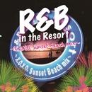 R&B in the Resort~X.O.X.O.Sunset Beach mix~/V.A.