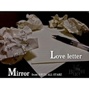Love letter/Mirror from BIRTH ALL STARZ