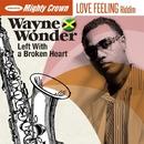 Left With a Broken Heart/Wayne Wonder