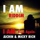 I AM -Rise Again-/AICHIN & MICKY RICH