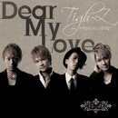 Dear My Love/Tigh-Z from BIRTH ALL STARZ