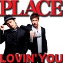 LOVIN'YOU/PLACE