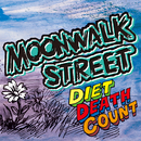 DIET DEATH COUNT/MOONWALK STREET