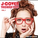 J-COVER★TECHNO POP VOL.1/(オムニバス)