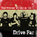 Universe within us/Drive Far