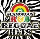 GLAMOROUS R&B REGGAE HITS/V.A